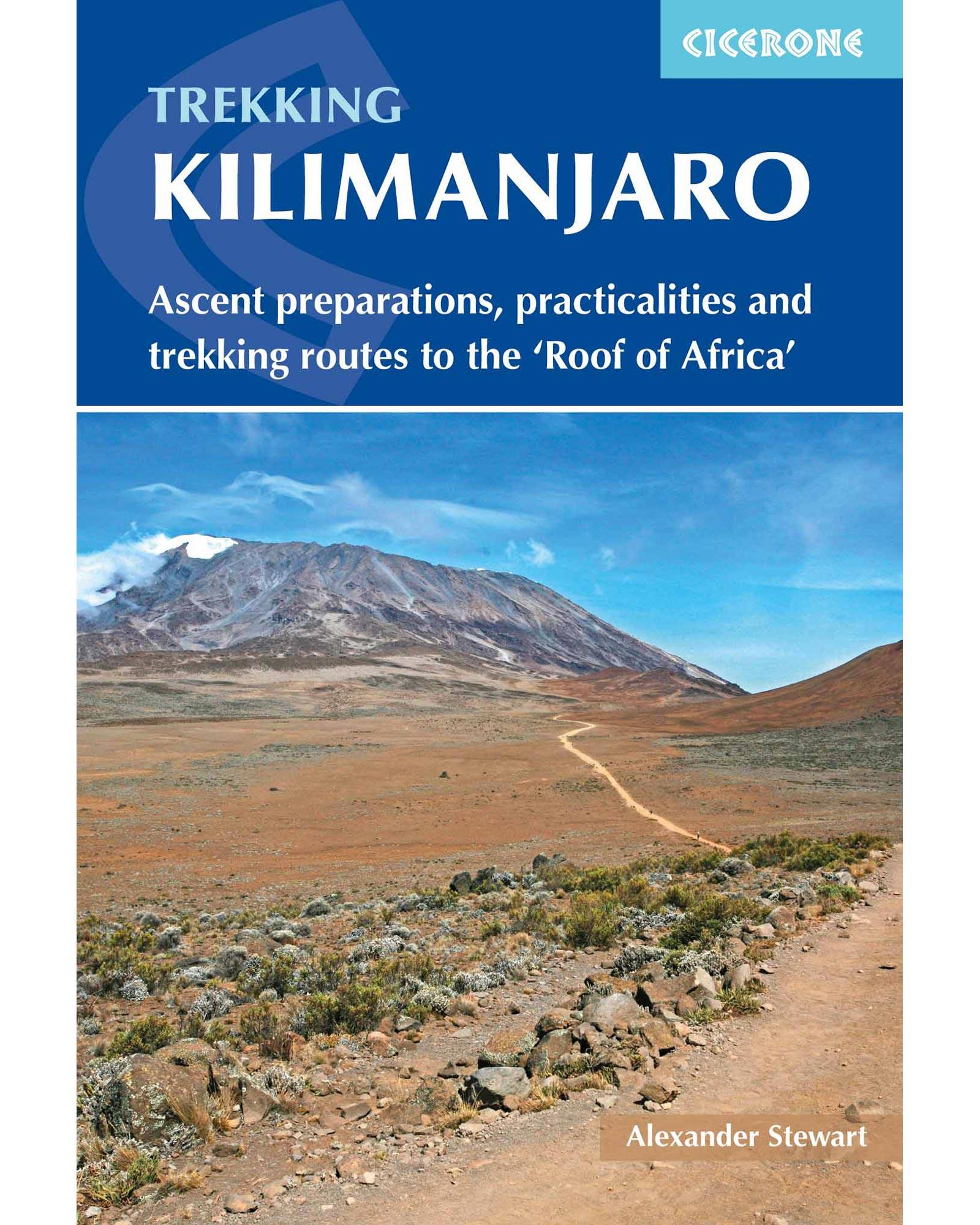 Cicerone Kilimanjaro: A Complete Trekker's Guide 0